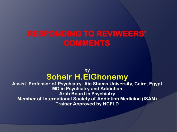 RESPONDING TO REVIWEERS            COMMENTS                                by               Soheir H.ElGhonemyAssist. Prof...