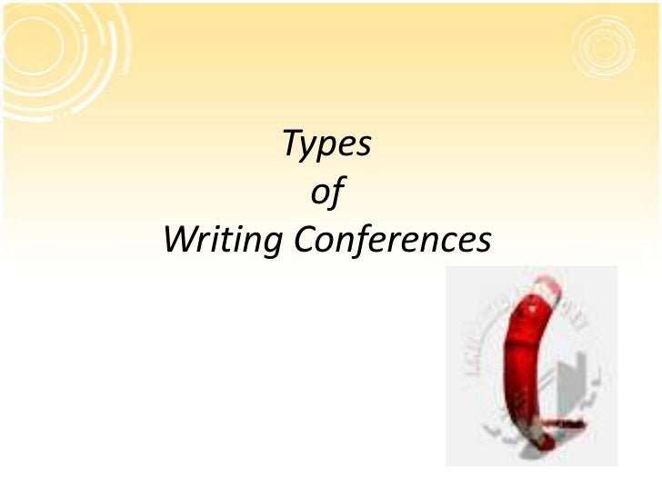 Types         ofWriting Conferences