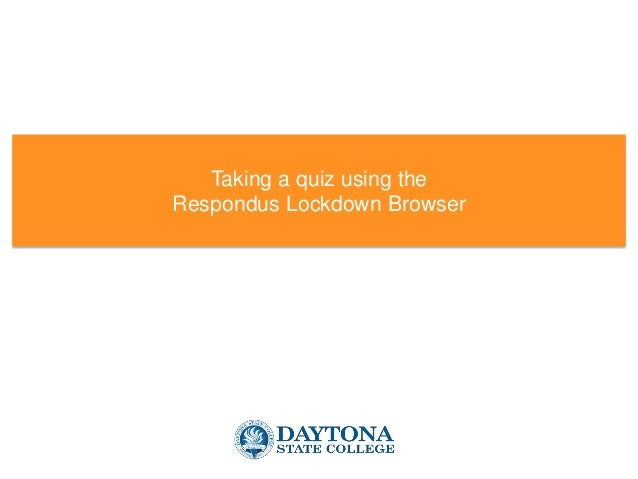 Taking a quiz using the Respondus Lockdown Browser