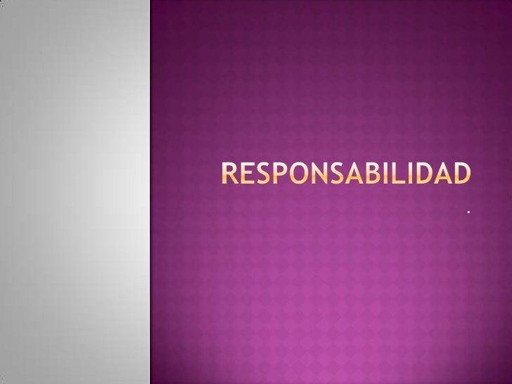 RESPONSABILIDAD<br />.<br />