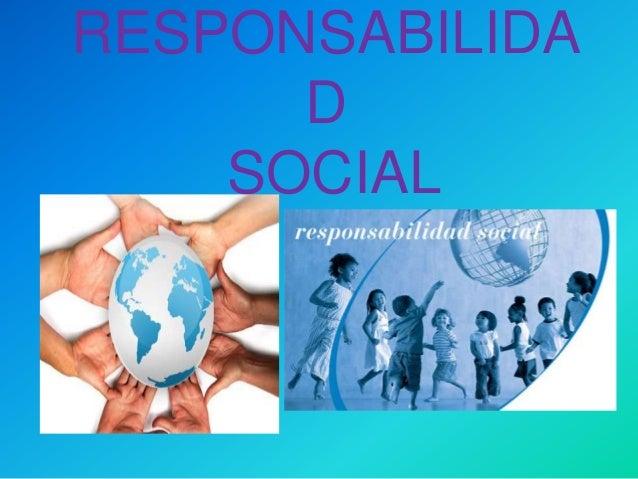 RESPONSABILIDA D SOCIAL