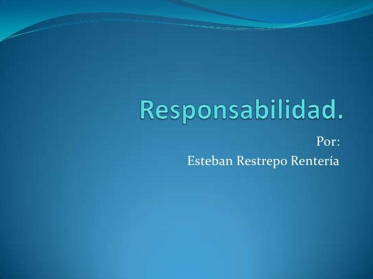 Por:Esteban Restrepo Rentería
