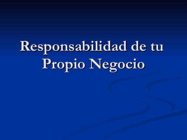 Responsabilidad de tu  Propio Negocio