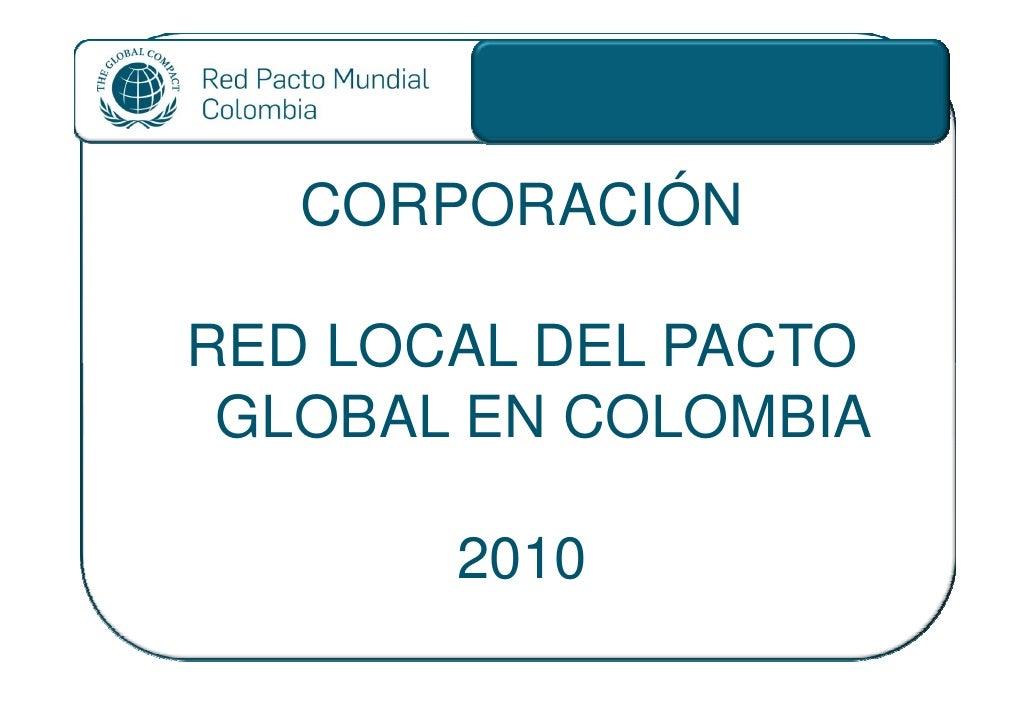 CORPORACIÓNRED LOCAL DEL PACTO GLOBAL EN COLOMBIA       2010