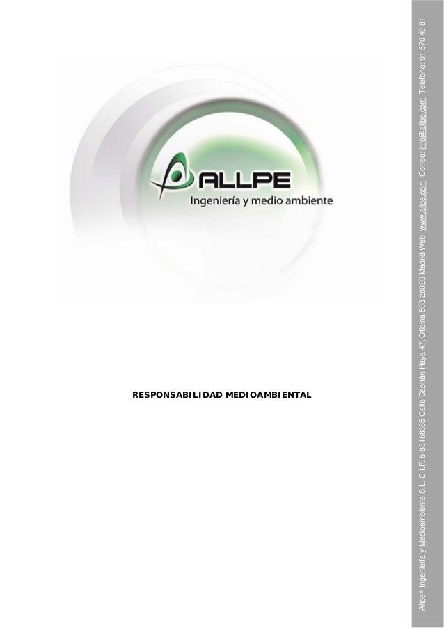 Allpe®IngenieríayMedioambienteS.L.C.I.F.b-83168385CalleCapitánHaya47,Oficina50328020MadridWeb:www.allpe.comCorreo:info@all...