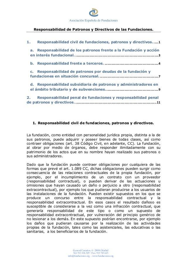 General Castaños, 4 28004 Madrid Tel: 913 106 309 Fax: 915 783 623 info@fundaciones.org - www.fundaciones.org Responsabili...