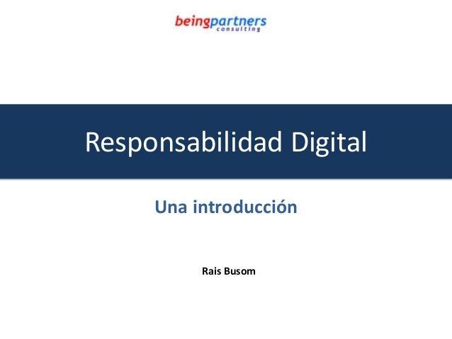 Responsabilidad Digital Una introducción Rais Busom