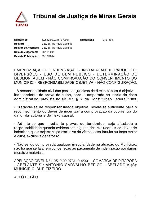 Tribunal de Justiça de Minas Gerais  Número do 1.0512.09.073110-4/001 Númeração 0731104-  Relator: Des.(a) Ana Paula Caixe...