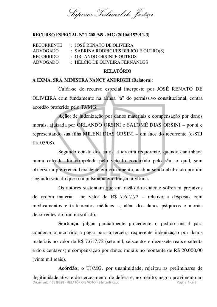 Superior Tribunal de JustiçaRECURSO ESPECIAL Nº 1.208.949 - MG (2010/0152911-3)RECORRENTE               :   JOSÉ RENATO DE...