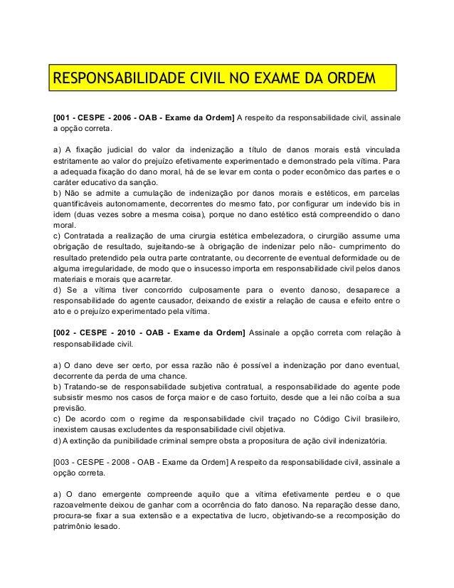 RESPONSABILIDADE CIVIL NO EXAME DA ORDEM [001 - CESPE - 2006 - OAB - Exame da Ordem] A respeito da responsabilidade civil,...