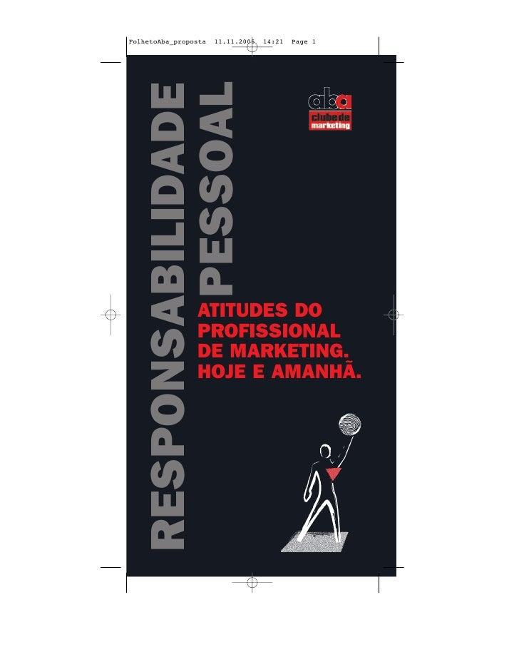 RESPONSABILIDADE         PESSOAL           ATITUDES DO         PROFISSIONAL         DE MARKETING.         HOJE E AMANHÃ.