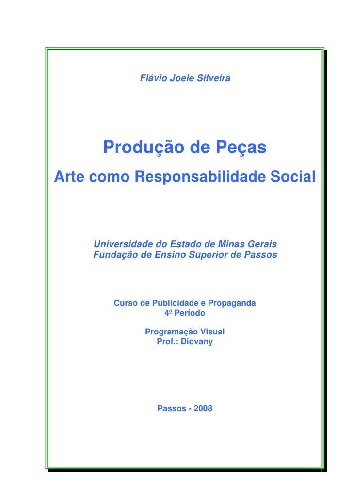 Flávio Joele Silveira           Produção de Peças Arte como Responsabilidade Social        Universidade do Estado de Minas...
