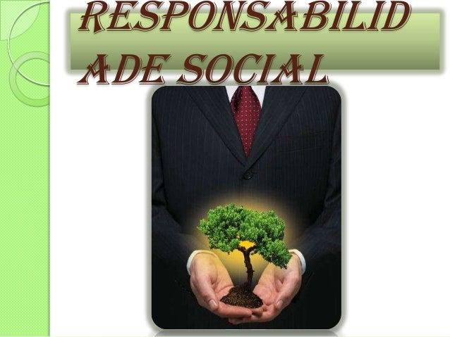 Responsabilid ade Social