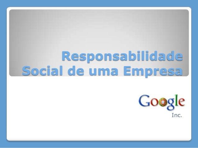 ResponsabilidadeSocial de uma Empresa                    Inc.