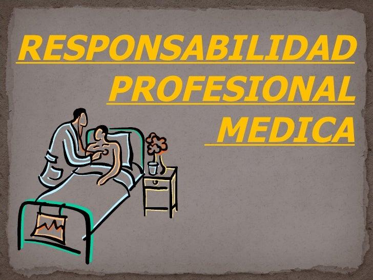 RESPONSABILIDAD PROFESIONAL MEDICA
