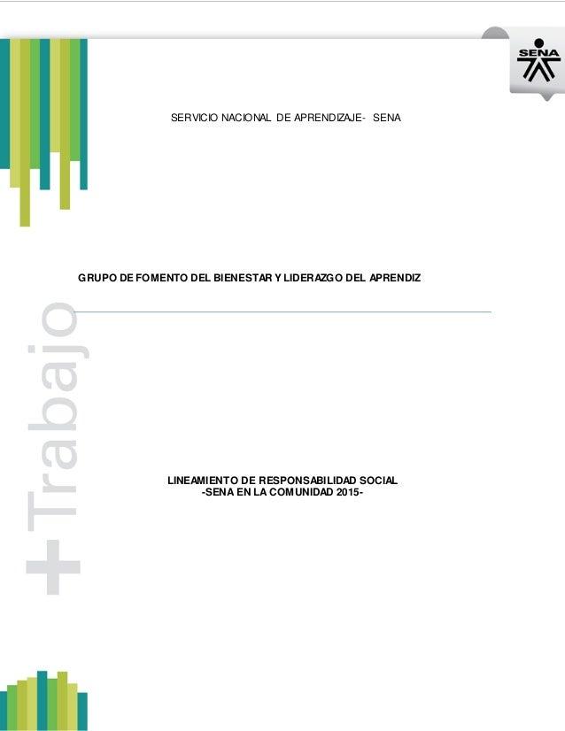SERVICIO NACIONAL DE APRENDIZAJE- SENA GRUPO DE FOMENTO DEL BIENESTAR Y LIDERAZGO DEL APRENDIZ LINEAMIENTO DE RESPONSABILI...