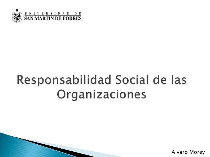 Responsabilidad social de las organizaciones - Álvaro Morey