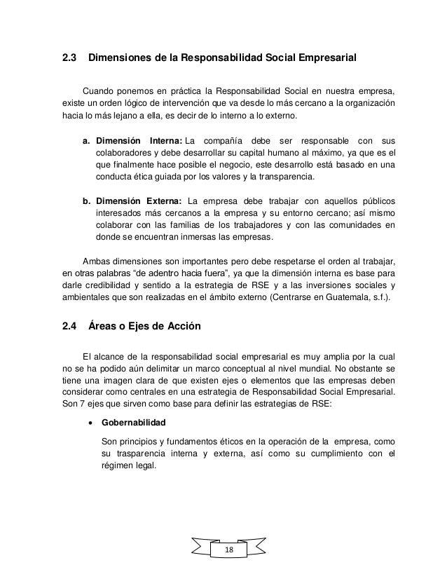 18 2.3 Dimensiones de la Responsabilidad Social Empresarial Cuando ponemos en práctica la Responsabilidad Social en nuestr...