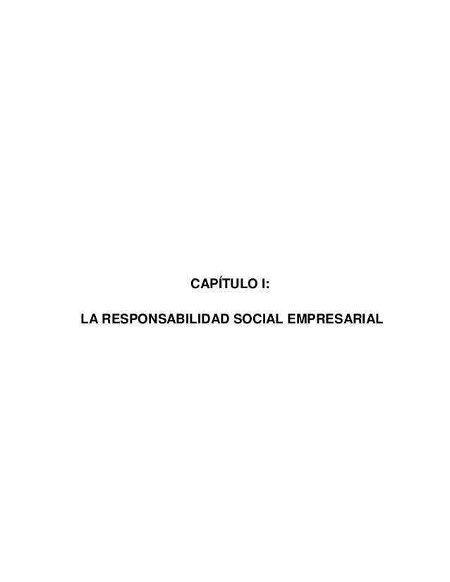 7 CAPÍTULO I: LA RESPONSABILIDAD SOCIAL EMPRESARIAL