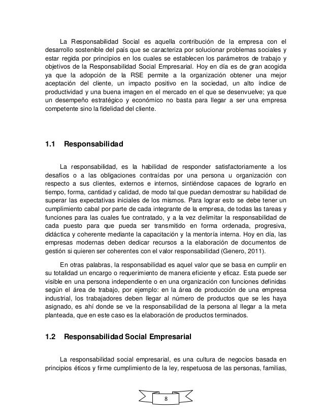 8 La Responsabilidad Social es aquella contribución de la empresa con el desarrollo sostenible del país que se caracteriza...