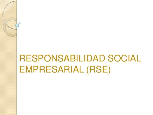 RESPONSABILIDAD SOCIALEMPRESARIAL (RSE)