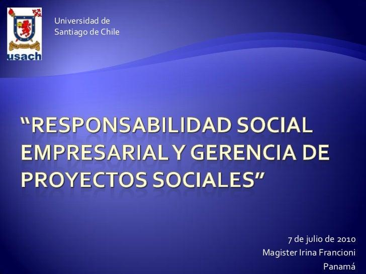 Universidad deSantiago de Chile                          7 de julio de 2010                    Magister Irina Francioni   ...