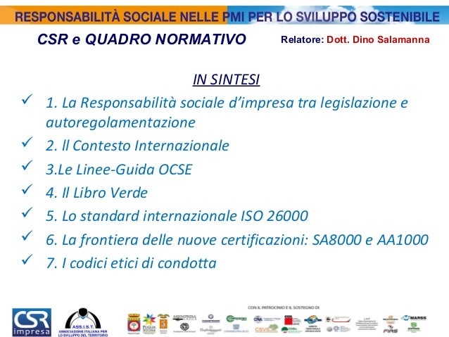 IN SINTESI  1. La Responsabilità sociale d'impresa tra legislazione e autoregolamentazione  2. ll Contesto Internazional...