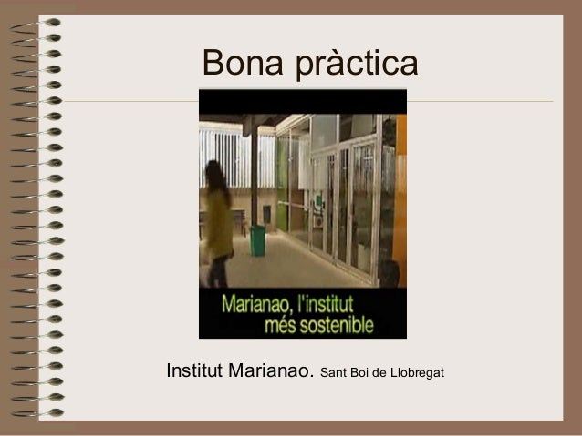 Bona pràctica Institut Marianao. Sant Boi de Llobregat