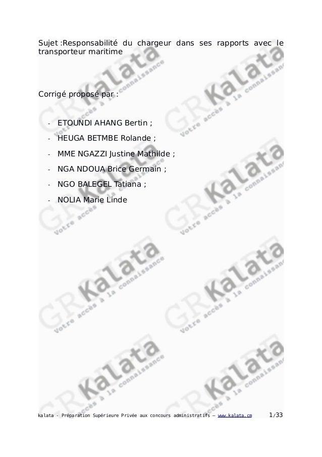 Sujet :Responsabilité du chargeur dans ses rapports avec le transporteur maritime Corrigé proposé par : - ETOUNDI AHANG Be...