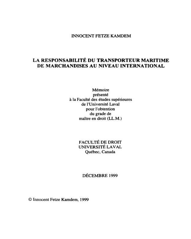 INNOCENT FETZE KAMDEM LA RESPONSABILITÉ DU TRANSPORTEURMARITIME DE: MARCHANDISES AU NIVEAU INTERNATIONAL Mémoire présenté ...