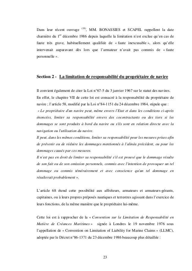 23 Dans leur récent ouvrage (18) , MM. BONASSIES et SCAPEL rappellent la date charnière du 1er décembre 1986 depuis laquel...