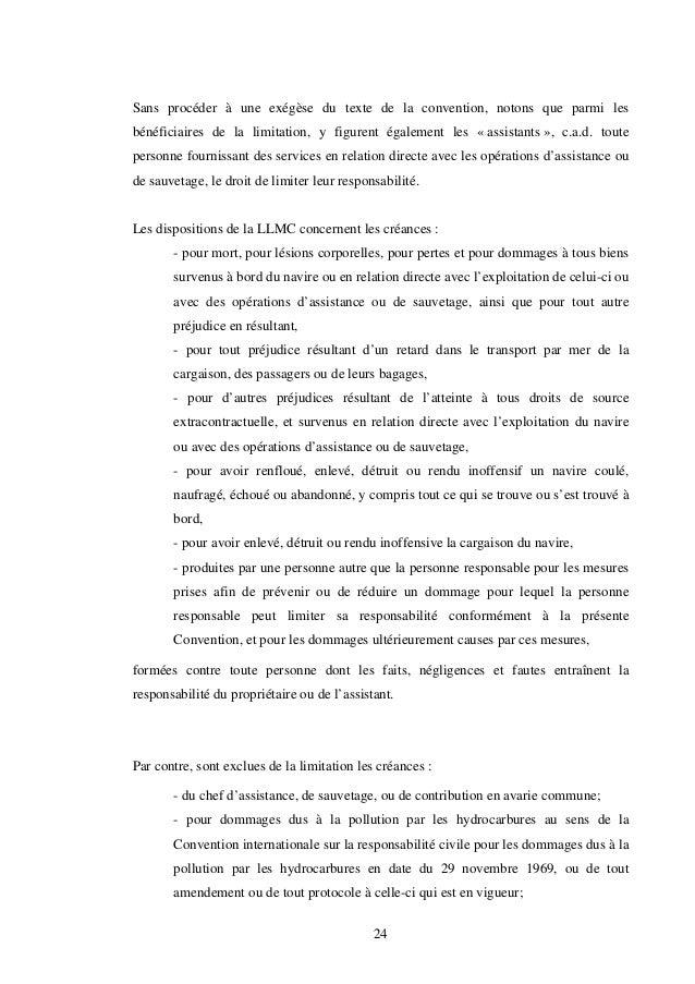 24 Sans procéder à une exégèse du texte de la convention, notons que parmi les bénéficiaires de la limitation, y figurent ...