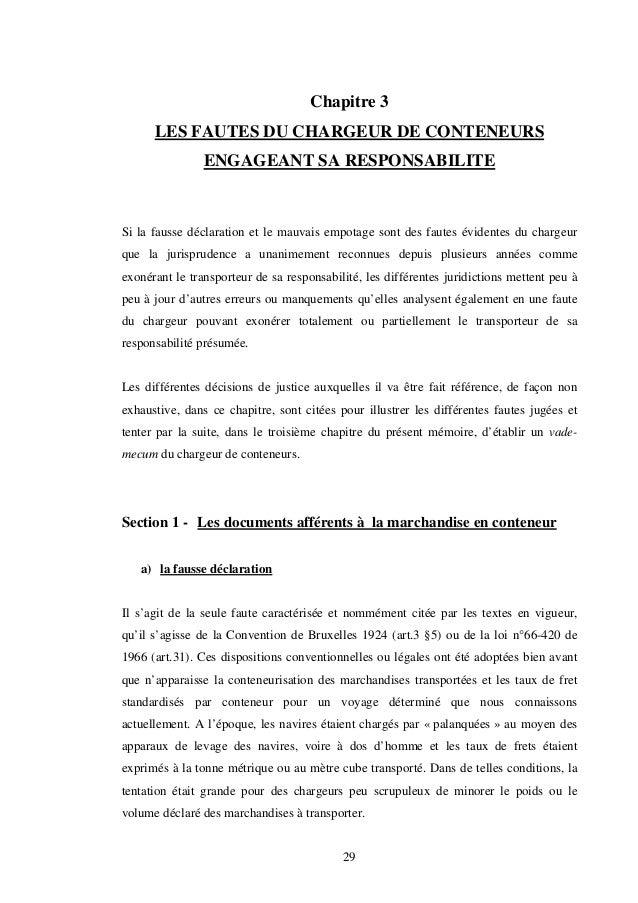 29 Chapitre 3 LES FAUTES DU CHARGEUR DE CONTENEURS ENGAGEANT SA RESPONSABILITE Si la fausse déclaration et le mauvais empo...