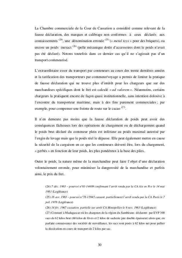 30 La Chambre commerciale de la Cour de Cassation a considéré comme relevant de la fausse déclaration, des marques et cali...