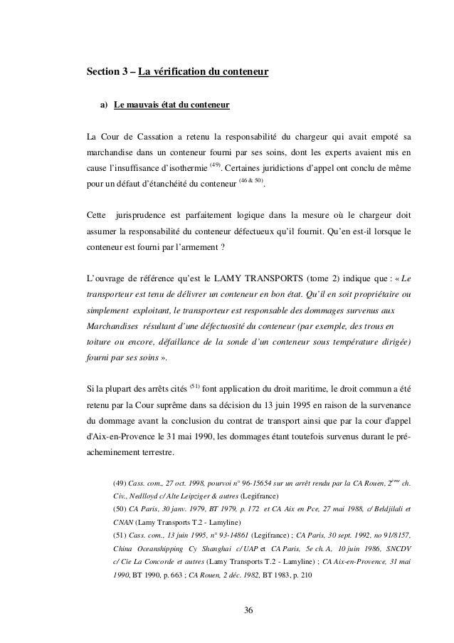 36 Section 3 – La vérification du conteneur a) Le mauvais état du conteneur La Cour de Cassation a retenu la responsabilit...