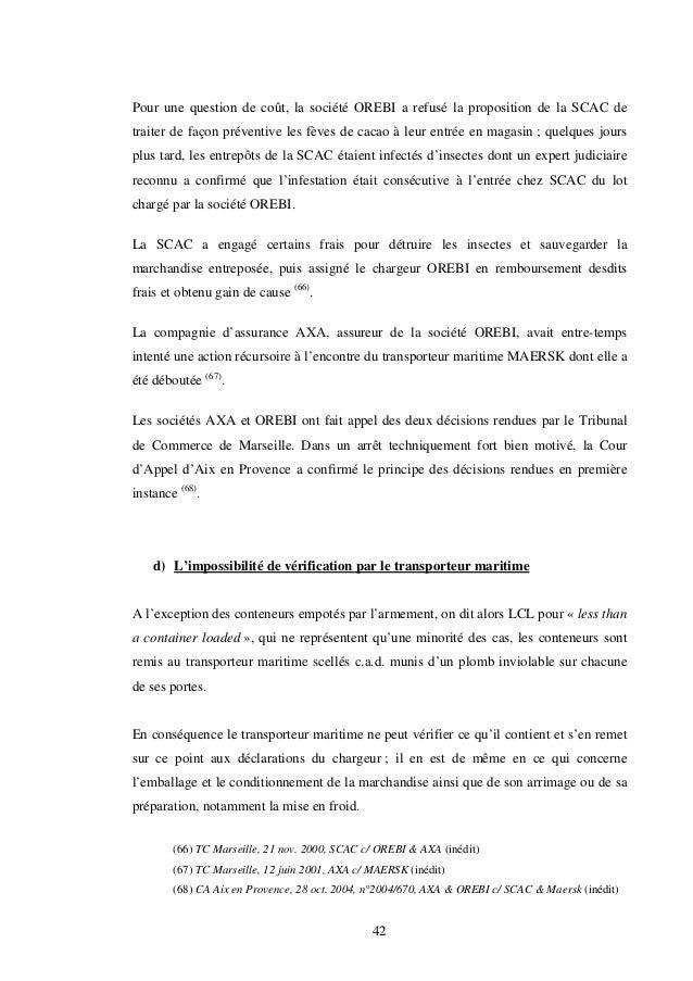 42 Pour une question de coût, la société OREBI a refusé la proposition de la SCAC de traiter de façon préventive les fèves...