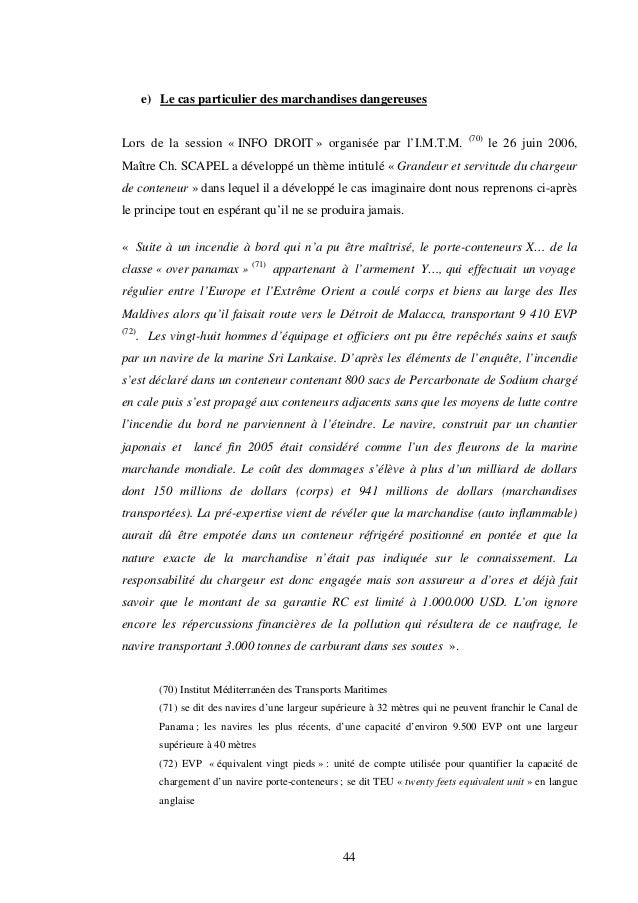 44 e) Le cas particulier des marchandises dangereuses Lors de la session « INFO DROIT » organisée par l'I.M.T.M. (70) le 2...