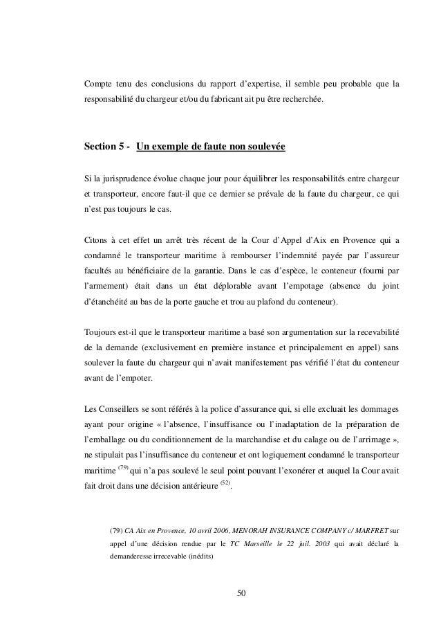 50 Compte tenu des conclusions du rapport d'expertise, il semble peu probable que la responsabilité du chargeur et/ou du f...