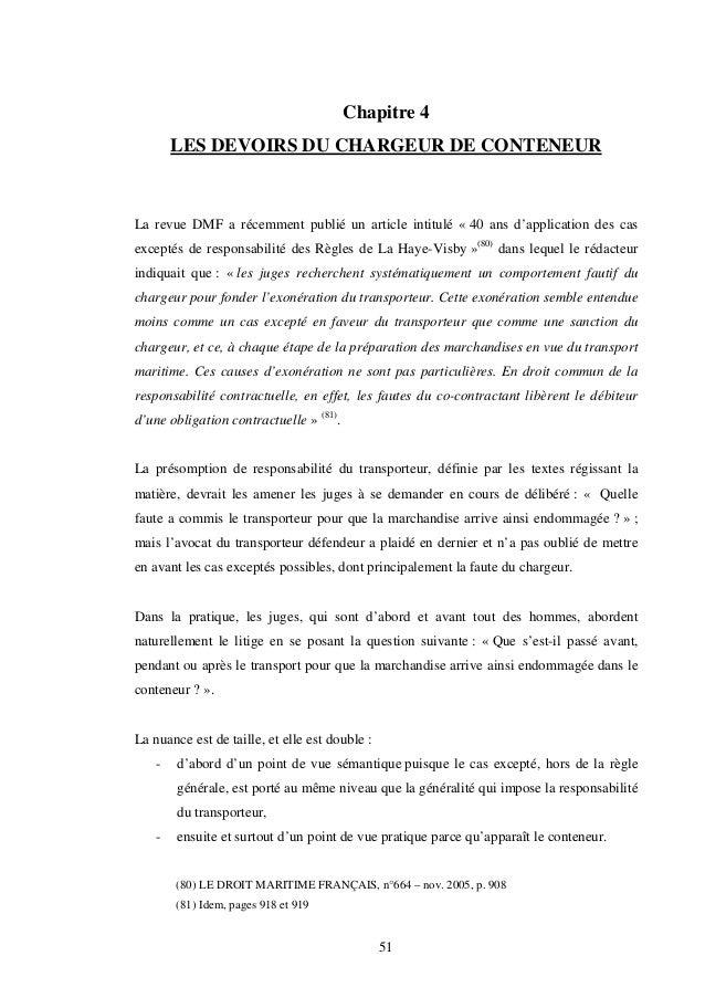 51 Chapitre 4 LES DEVOIRS DU CHARGEUR DE CONTENEUR La revue DMF a récemment publié un article intitulé « 40 ans d'applicat...