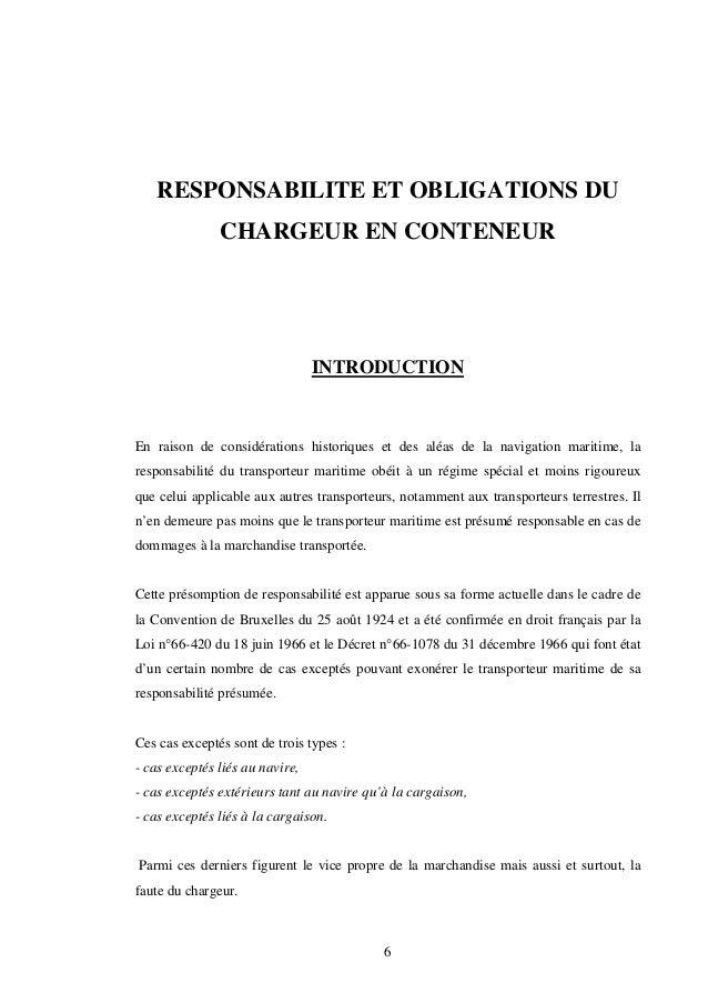 6 RESPONSABILITE ET OBLIGATIONS DU CHARGEUR EN CONTENEUR INTRODUCTION En raison de considérations historiques et des aléas...