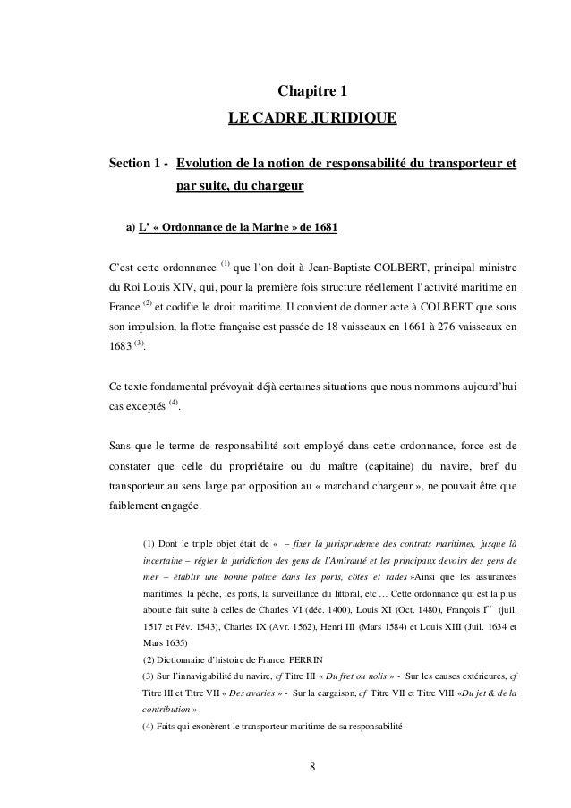 8 Chapitre 1 LE CADRE JURIDIQUE Section 1 - Evolution de la notion de responsabilité du transporteur et par suite, du char...