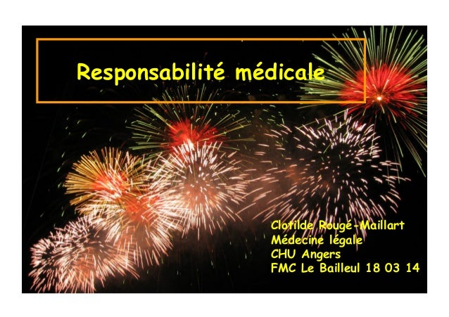 Programme de la soiréeResponsabilité médicale Clotilde Rougé-Maillart Médecine légale CHU Angers FMC Le Bailleul 18 03 14