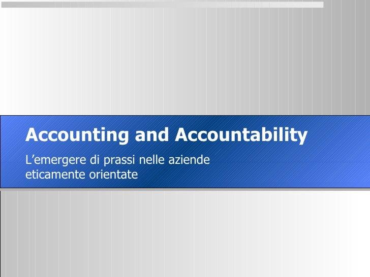 Accounting and Accountability L'emergere di prassi nelle aziende eticamente orientate