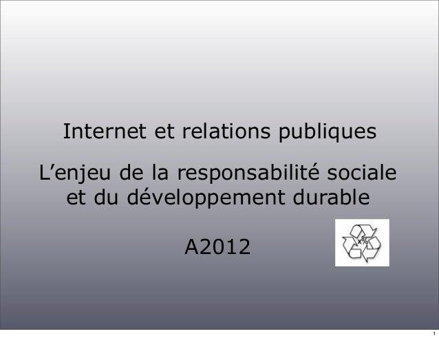 Internet et relations publiquesL'enjeu de la responsabilité sociale   et du développement durable              A2012      ...