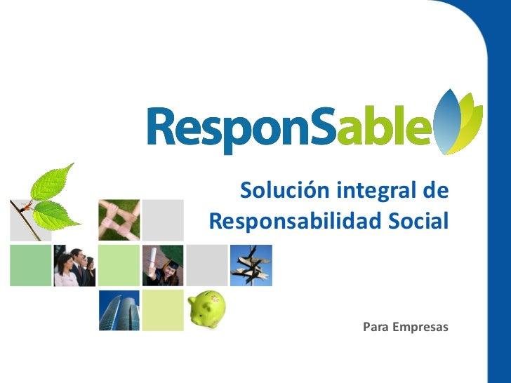 Solución integral deResponsabilidad Social              Para Empresas
