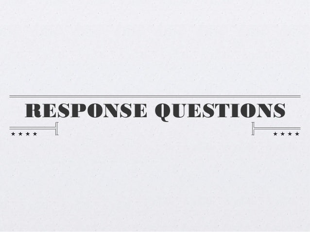 RESPONSE QUESTIONS
