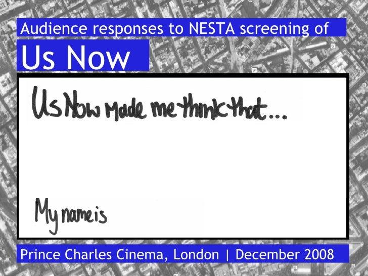 Audience responses to NESTA screening of  Us Now     Prince Charles Cinema, London   December 2008