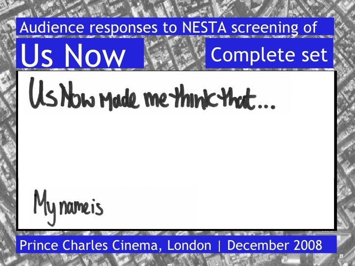 Audience responses to NESTA screening of Prince Charles Cinema, London | December 2008 Us Now   Complete set
