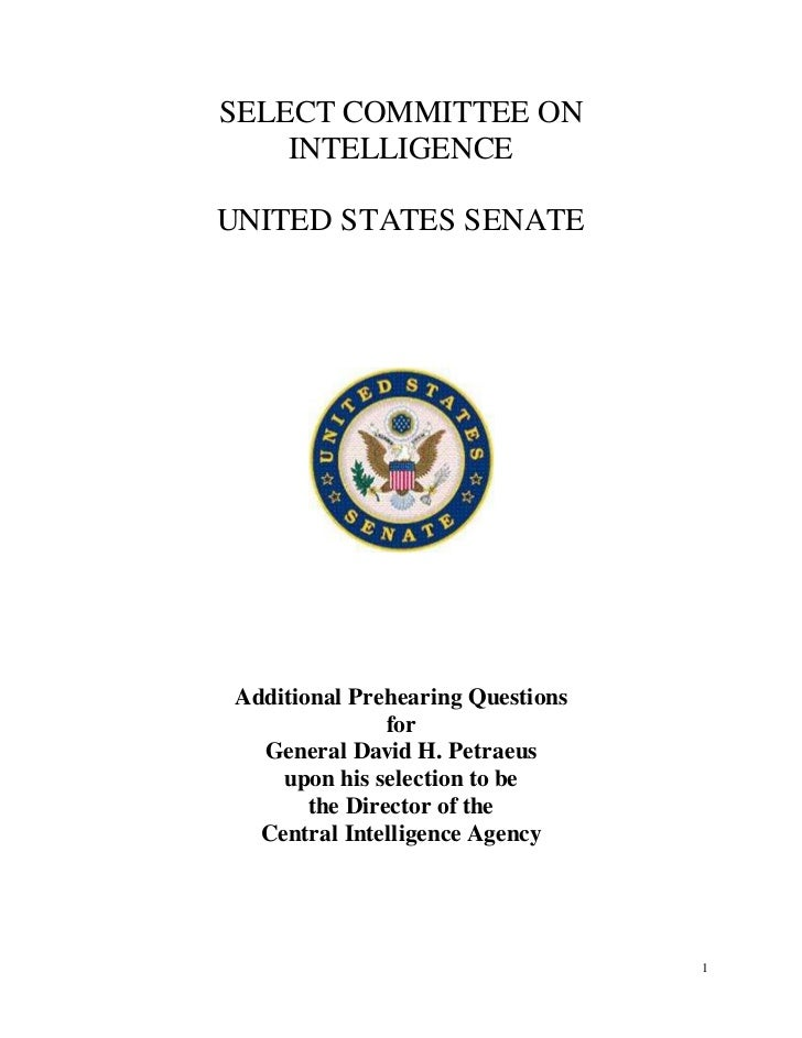 SELECT COMMITTEE ON    INTELLIGENCEUNITED STATES SENATE Additional Prehearing Questions                for   General David...