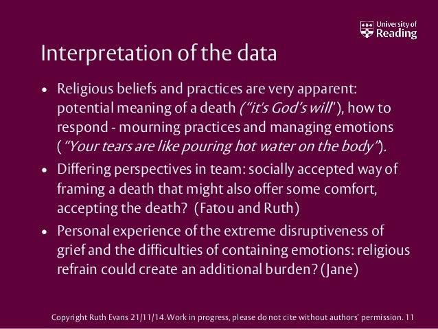 """Interpretation of the data • Religious beliefs and practices are very apparent: potential meaning of a death (""""it's God's ..."""